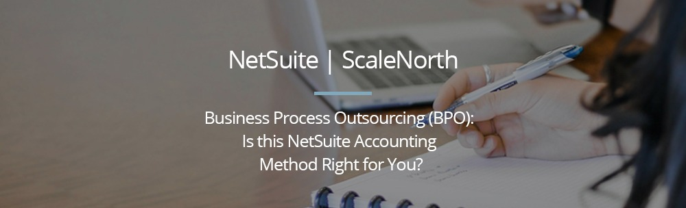 business process outsourcing for netsuite accounting blog